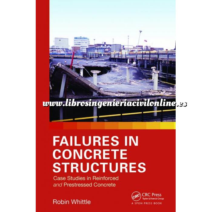 Imagen Estructuras de hormigón Failures in Concrete Structures: Case Studies in Reinforced and Prestressed Concrete