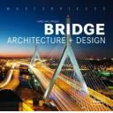 Puentes y pasarelas - Masterpieces : Bridge Architecture and Design